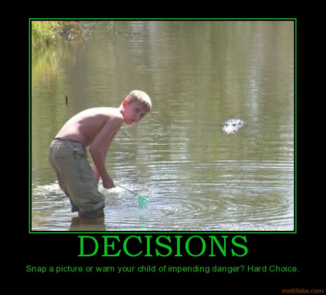 Friday Funny! ;-)  Bad decisions (3/5)