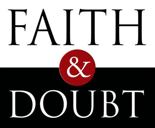 faith and doubt Likewise, doubt can be good for our faith the christian who doubts their understanding of god will walk with humility and grace doubt can be a purifying force, challenging us and keeping us honest.