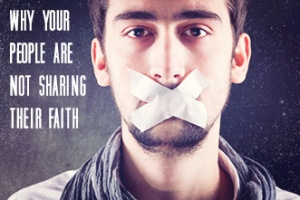 CL_why_your_people_are_not_sharing_their_faith_320620438