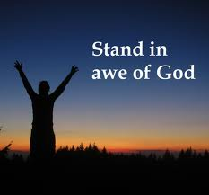 stand in awe of God